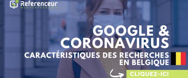Google et Coronavirus, caractéristiques des recherches belges